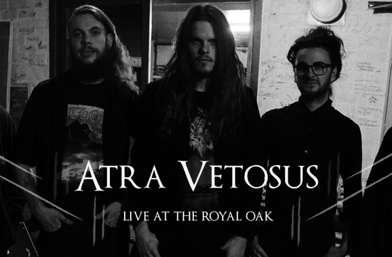 ATRA VETOSUS - LIVE AT THE ROAY OAK